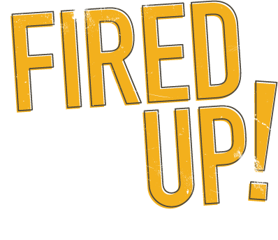 Fired Up!